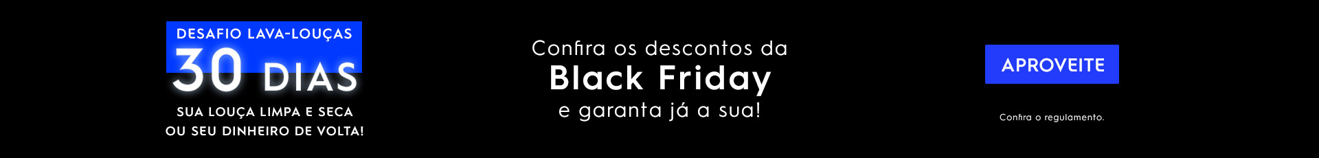 Desafio 30 Dias Lava louças BLACK FRIDAY